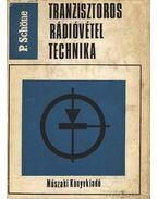 Tranzisztoros rádióvétel technika - Schöne, Peter