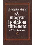 A magyar irodalom története a xx. században - Schöpflin Aladár