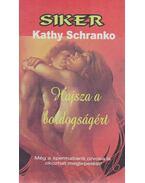 Hajsza a boldogságért - Schranko,Kathy