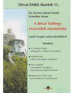 A dévai Várhyegy évezredek mementója - Schreiber István, Dr. Ferencz József László
