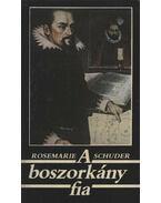 A boszorkány fia - Schuder, Rosemarie