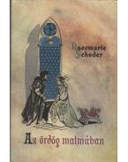 Az ördög malmában - Schuder, Rosemarie