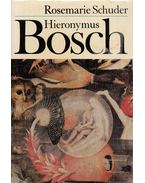 Hieronymus Bosch - Schuder, Rosemarie