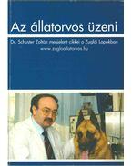 Az állatorvos üzeni - Schuster Zoltán Dr.