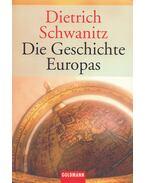 Die Geschichte Europas - SCHWANITZ, DIETRICH