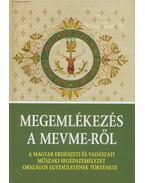 Megemlékezések a MEVME-ről - Schweighardt Ottó