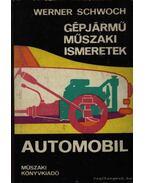 Gépjármű műszaki ismeretek - Automobil - Schwoch, Werner