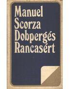 Dobpergés Rancasért - Scorza, Maanuel