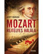 Mozart rejtélyes halála - Scott Mariani