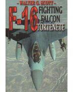 Az F-16 Fighting Falcon története - Scott, Walter G.
