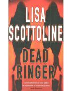 Dead Ringer - Scottoline, Lisa