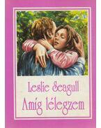 Amíg lélegzem - Seagull, Leslie