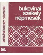 Bukovinai székely népmesék II. - Sebestyén Ádám