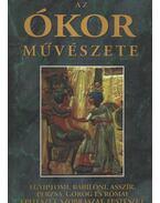 Az ókor művészete - Sebestyén Gyula, Mahler Ede, Láng Nándor, Zsámboki Gyula, Kuzsinszky Bálint