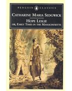 Hope Leslie or, Early Times in the Massachusetts - SEDGWICK, CATHARINE MARIA