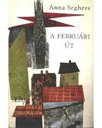 A februári út - Seghers, Anna