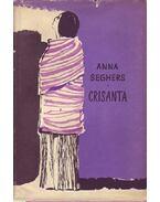 Crisanta - Seghers, Anna