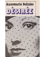Désirée - Selinko, Annemarie
