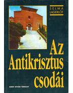 Az antikrisztus csodái - Selma Lagerlöf