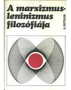 A marxizmus-leninizmus filozófiája - Septulin, A.