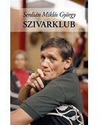 Szivarklub - Serdián Miklós György