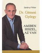 Dr. Gémesi György - Amiben hiszel, az van (dedikált) - Serényi Péter