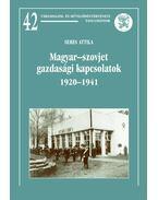 Magyar-szovjet gazdasági kapcsolatok 1920-1941 - Seres Attila