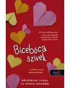 Bicebóca szívek - Séverine Vidal, Causse, Manu