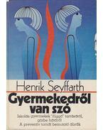 Gyermekedről van szó - Seyffarth, Henrik