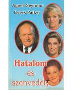 Hatalom és szenvedély I-III. kötet - Seymour, Agnes, Parker, Derek