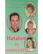 Hatalom és szenvedély III. - Seymour, Agnes, Parker, Derek