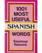 1001 Most Useful Spanish Words - Seymour Resnick
