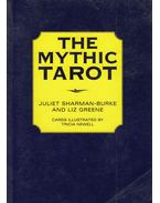 The Mythic Tarot - SHARMAN-BURKE, JULIET, GREENE, LIZ
