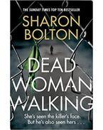 Dead Woman Walking - Sharon Bolton