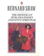 The Shewing-Up of Blanco Posnet – Fanny's First Play - George Bernard Shaw