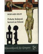 Fekete leányzó keresi az Istent - Shaw, Bernard