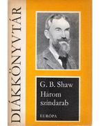 Három színdarab - Shaw, G.B.