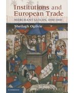 Institutions and European Trade - Sheilagh Ogilvie