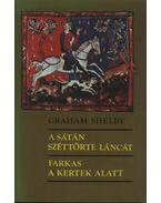 A sátán széttörte láncát / Farkas a kertek alatt - Shelby, Graham