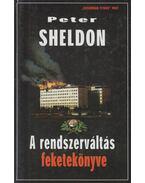A rendszerváltás feketekönyve - Sheldon, Peter