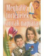 Megható történetek anyák napjára - Shimoff, Marci, Jack Canfield, Mark Victor Hansen, Carol, Kline