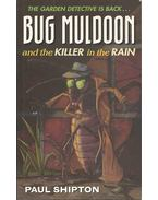 Bug Muldoon and the Killer in the Rain - SHIPTON, PAUL