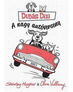 Dudás Dixi -  A  nagy autóverseny - Shirley Hughes ,  Clara Vulliamy
