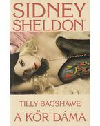 A kőr dáma - Sidney Sheldon, Tilly Bagshaw