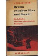 Drama zwischen Shaw und Brecht - Siegfried Melchinger