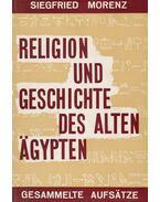 Religion und Geschichte des alten Ägypten - Siegfried Morenz