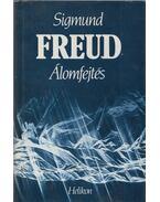 Álomfejtés - Sigmund Freud