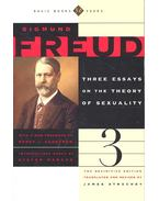 Three Essays on the Theory of Sexuality - Sexual Aberrations; Infantile Sexuality; Transformations of Puberty - Sigmund Freud