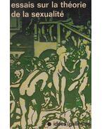 Tois essais sur la théorie de la sexualité - Sigmund Freud