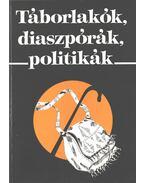 Táborlakók, diaszpórák, politikák - Sik Endre, Tóth Judit